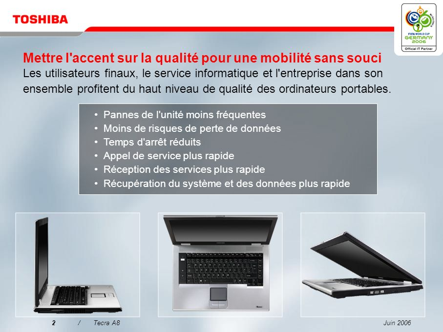 Mettre l accent sur la qualité pour une mobilité sans souci Les utilisateurs finaux, le service informatique et l entreprise dans son ensemble profitent du haut niveau de qualité des ordinateurs portables.