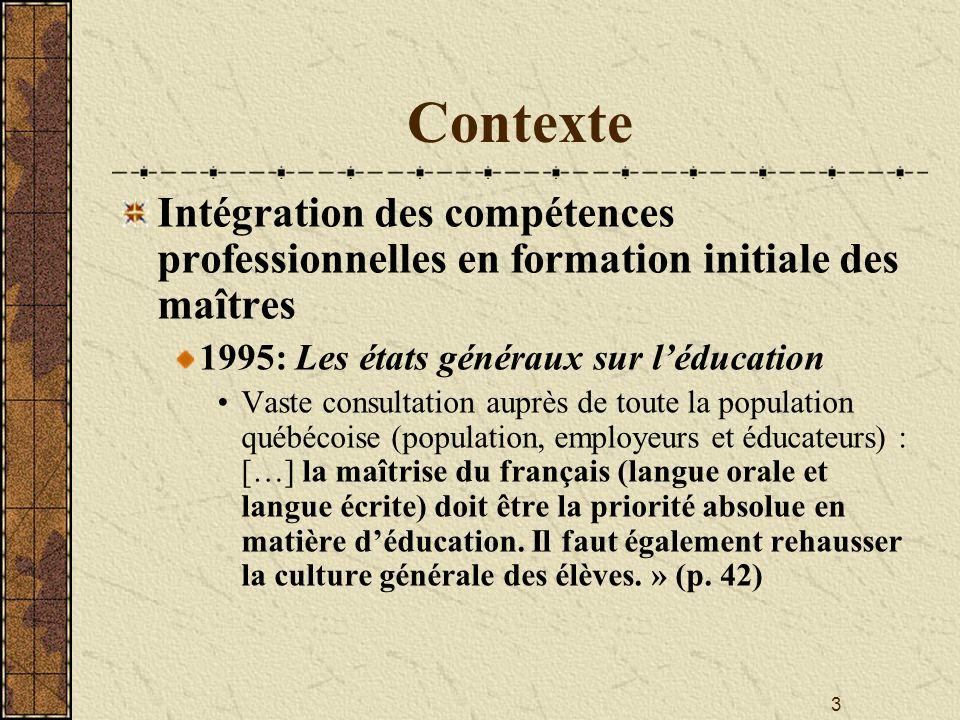ContexteIntégration des compétences professionnelles en formation initiale des maîtres. 1995: Les états généraux sur l'éducation.