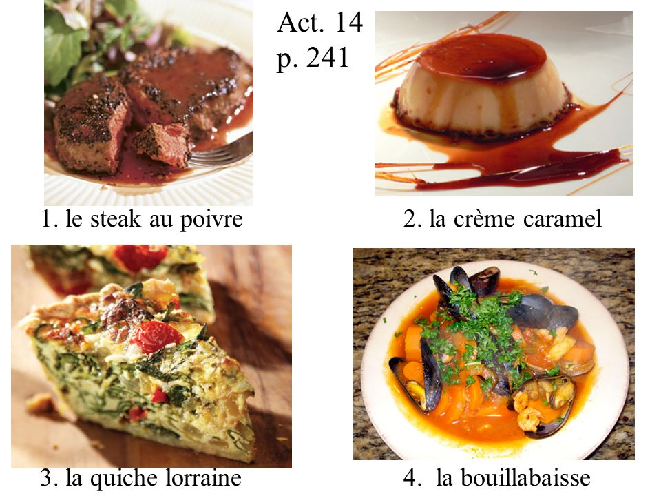 Act. 14 p. 241 1. le steak au poivre 2. la crème caramel