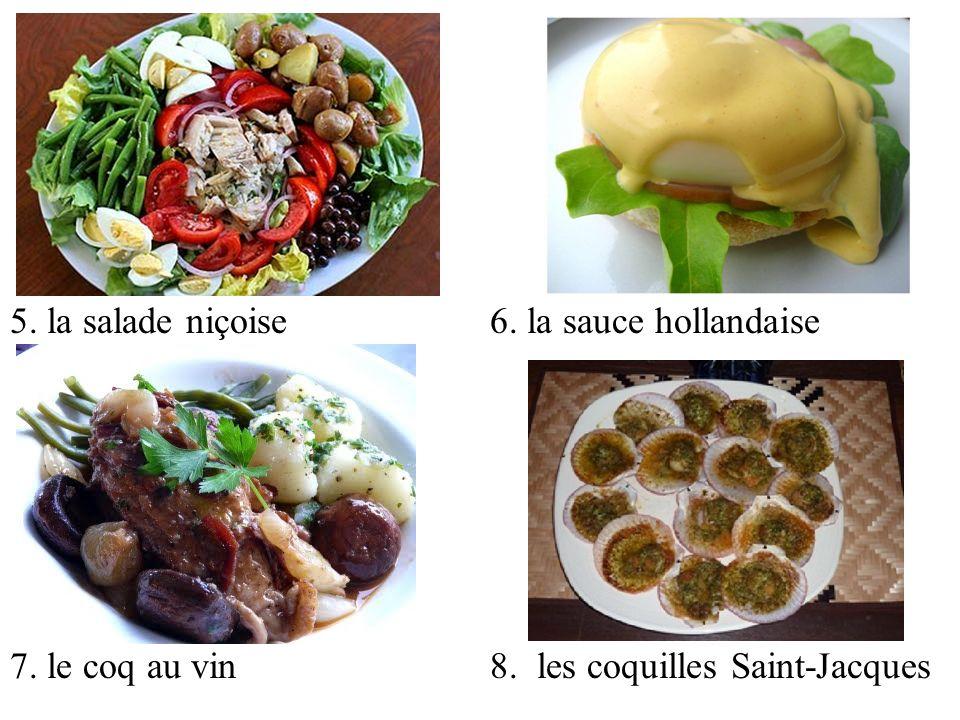 5. la salade niçoise 6. la sauce hollandaise