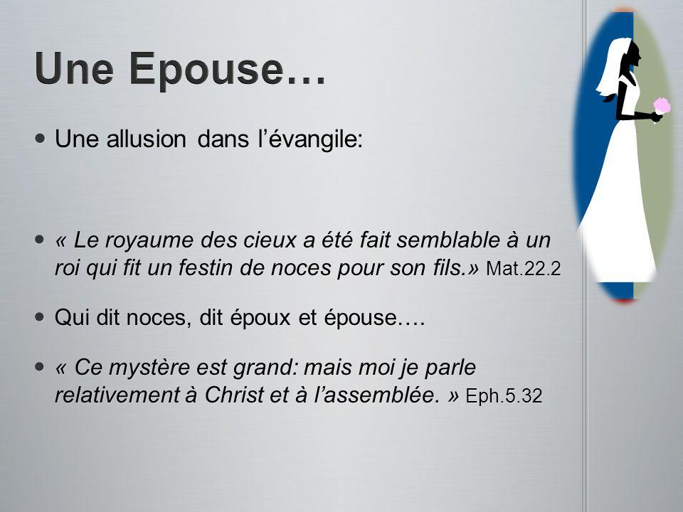 Une Epouse… Une allusion dans l'évangile: