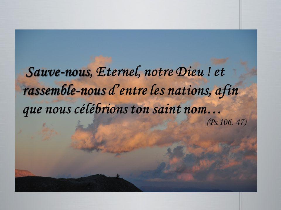 Sauve-nous, Eternel, notre Dieu