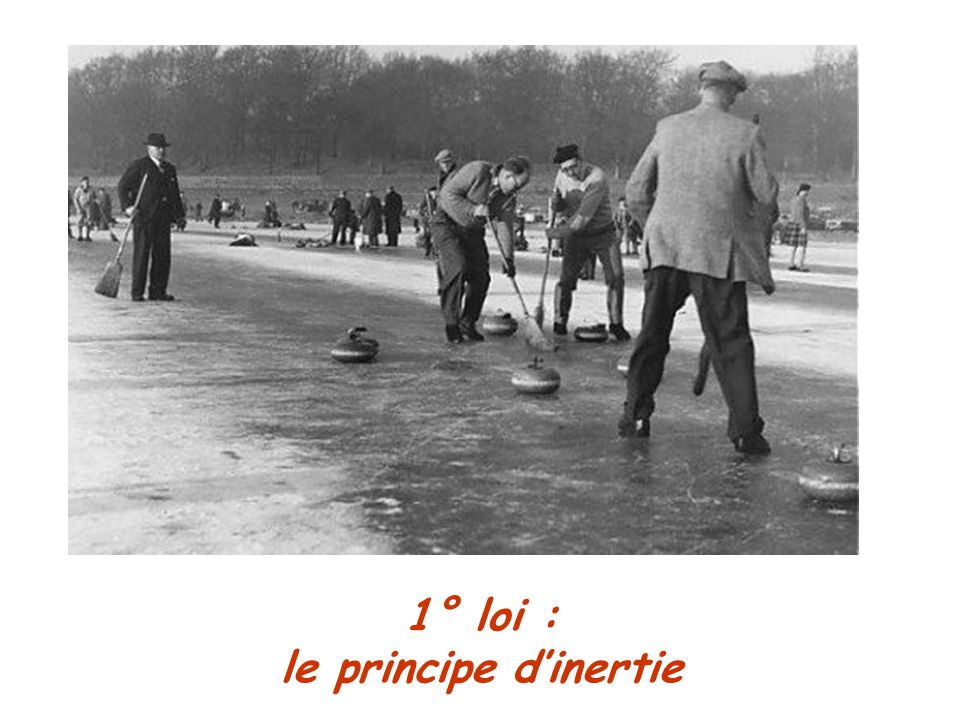 1° loi : le principe d'inertie