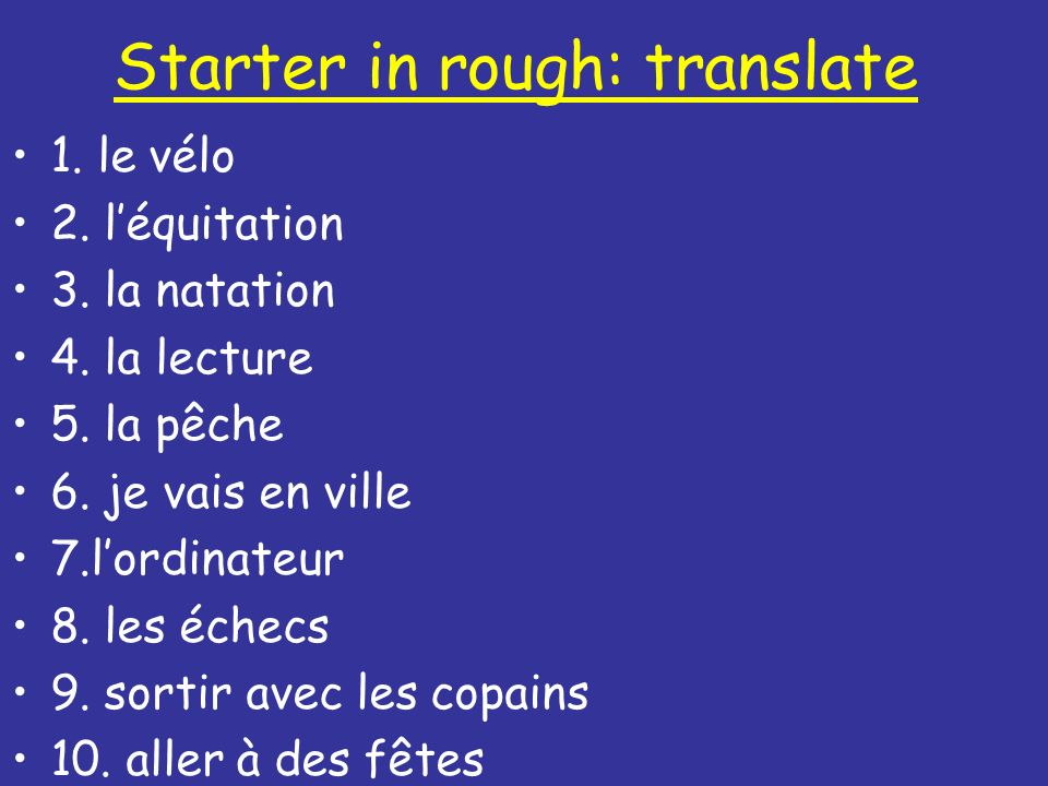 Starter in rough: translate