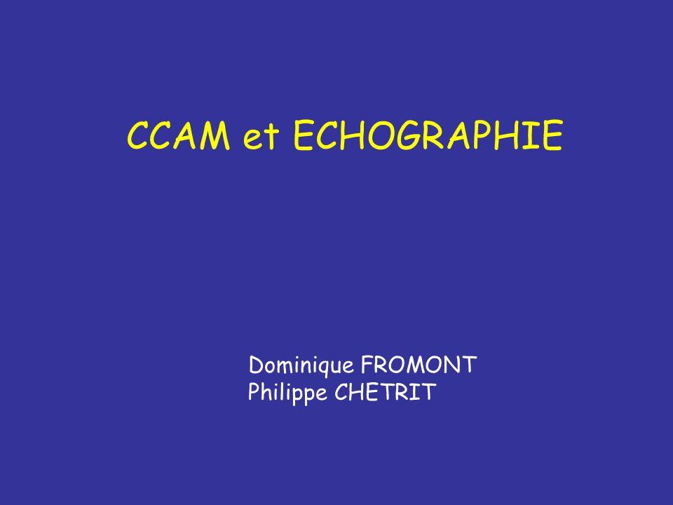 CCAM et ECHOGRAPHIE Dominique FROMONT Philippe CHETRIT