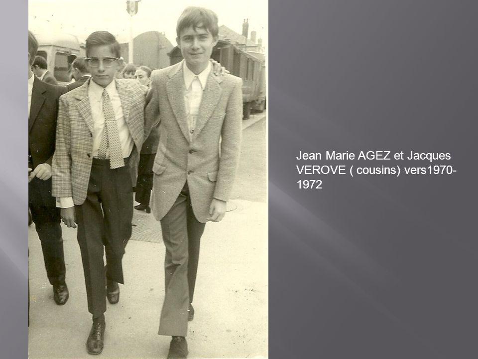 Jean Marie AGEZ et Jacques VEROVE ( cousins) vers1970-1972