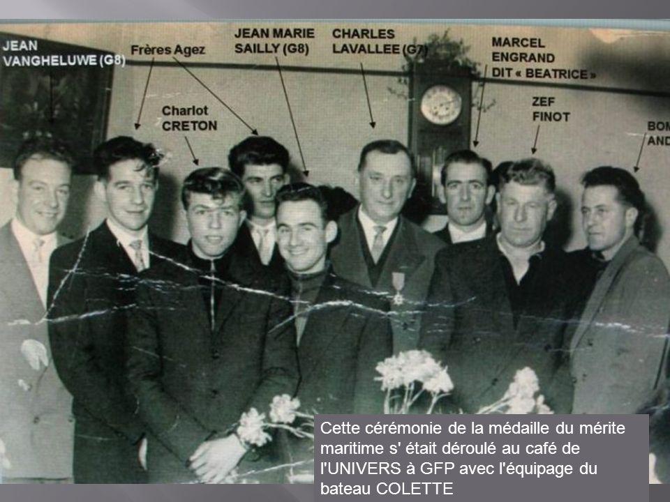 Cette cérémonie de la médaille du mérite maritime s était déroulé au café de l UNIVERS à GFP avec l équipage du bateau COLETTE