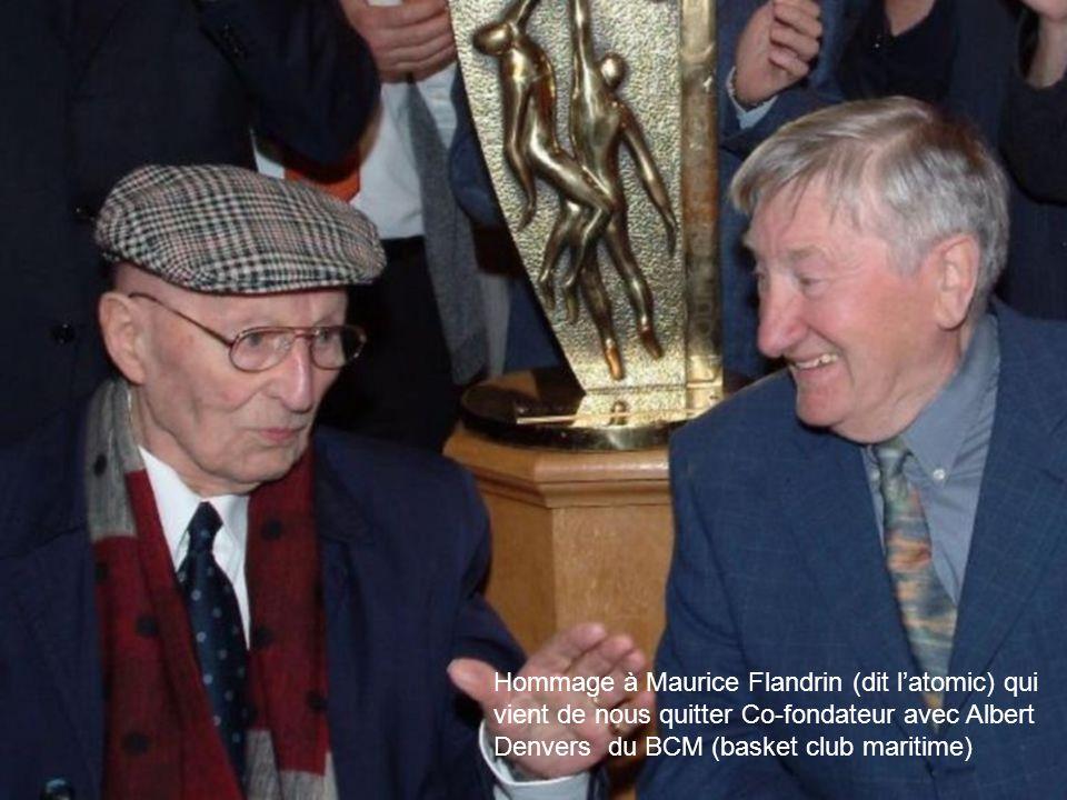 Hommage à Maurice Flandrin (dit l'atomic) qui vient de nous quitter Co-fondateur avec Albert Denvers du BCM (basket club maritime)