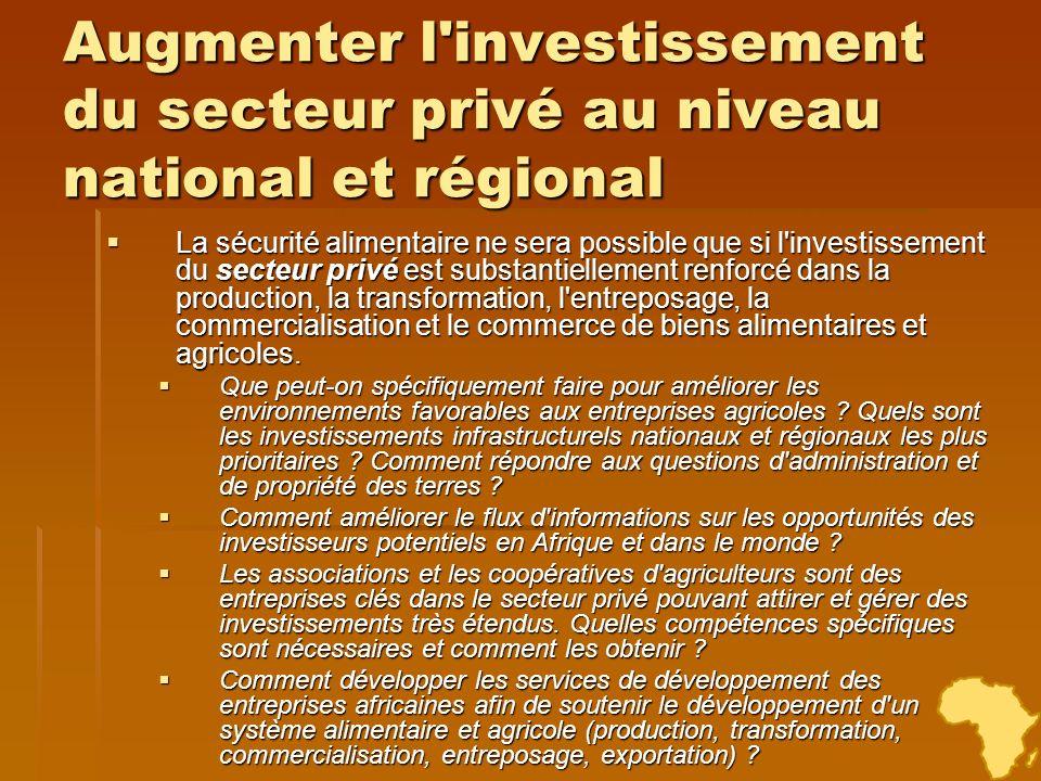 Augmenter l investissement du secteur privé au niveau national et régional