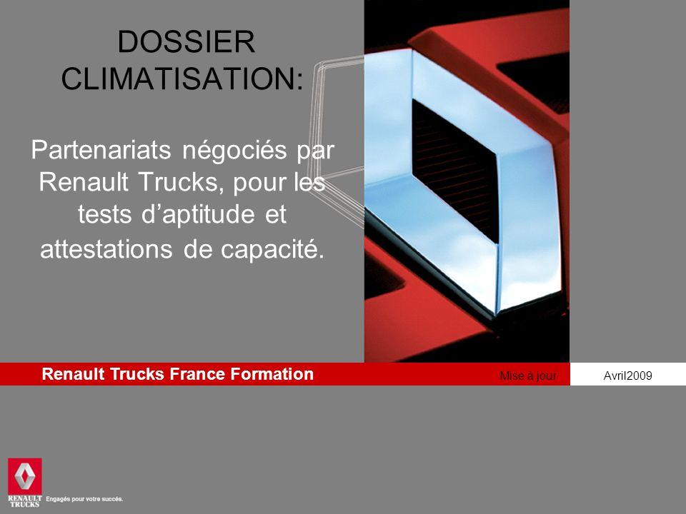 oct 07 DOSSIER CLIMATISATION: Partenariats négociés par Renault Trucks, pour les tests d'aptitude et attestations de capacité.