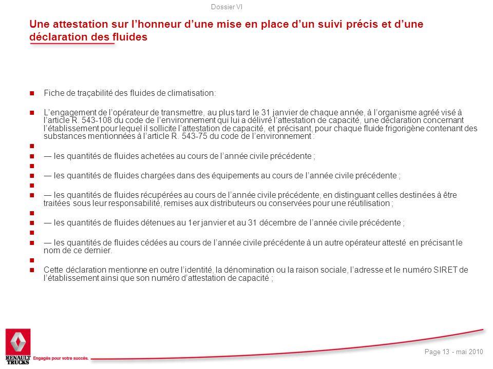 Une attestation sur l'honneur d'une mise en place d'un suivi précis et d'une déclaration des fluides