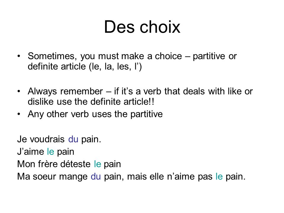 Des choix Sometimes, you must make a choice – partitive or definite article (le, la, les, l')