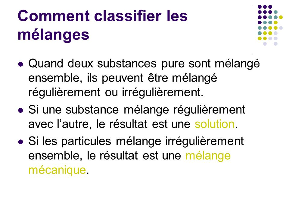 Comment classifier les mélanges