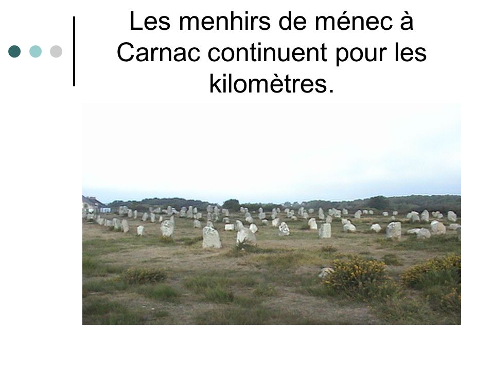 Les menhirs de ménec à Carnac continuent pour les kilomètres.