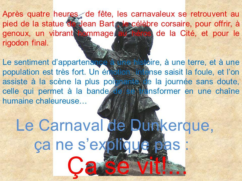 Ça se vit!... Le Carnaval de Dunkerque, ça ne s'explique pas :