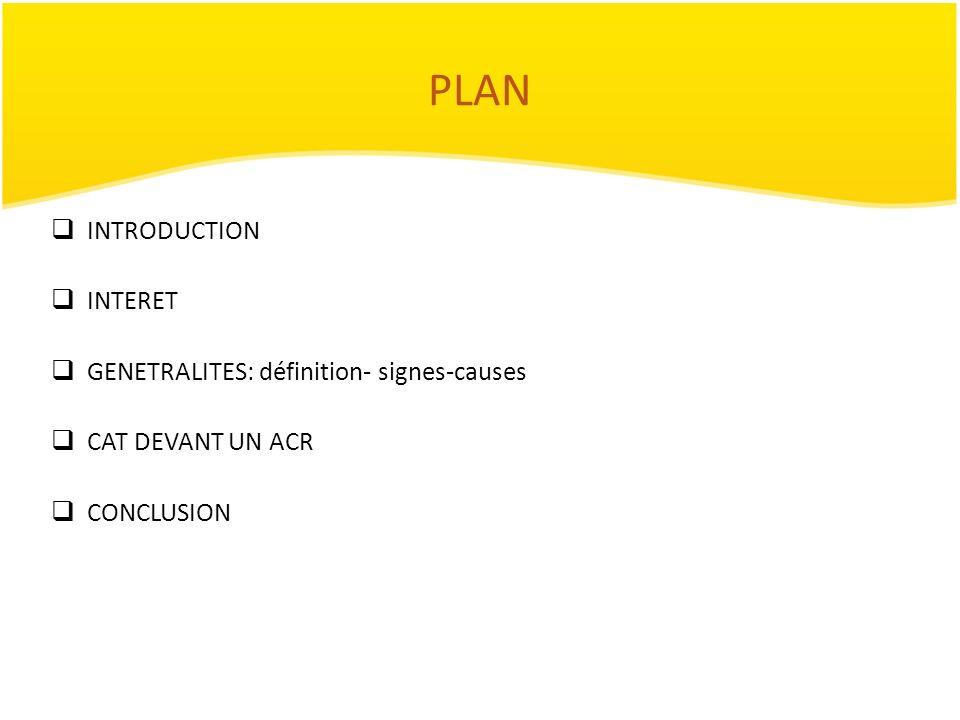 PLAN INTRODUCTION INTERET GENETRALITES: définition- signes-causes