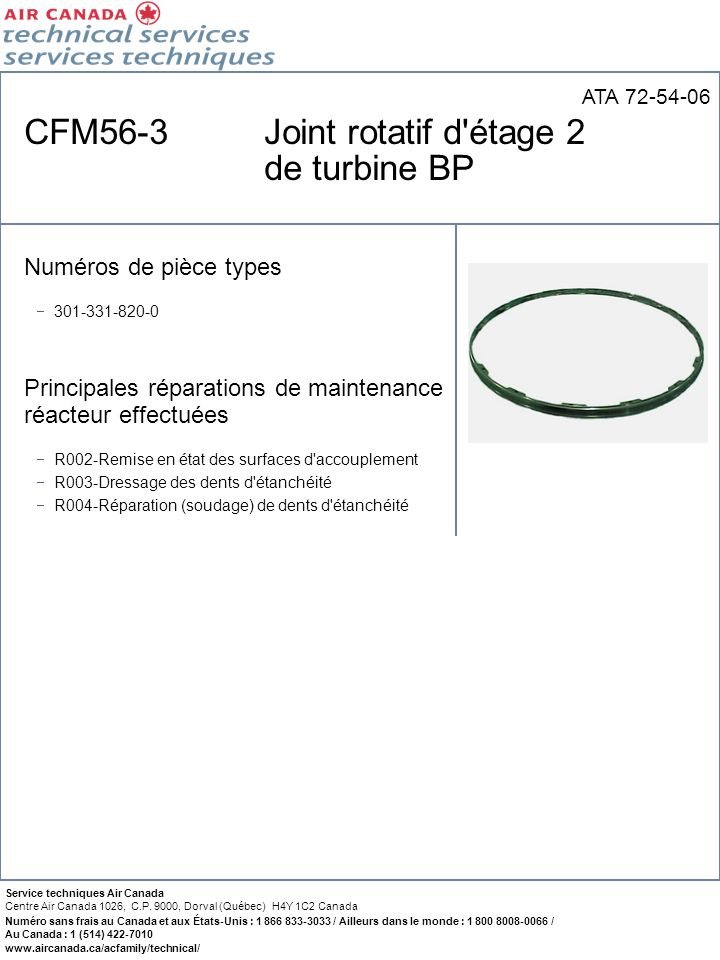CFM56-3 Joint rotatif d étage 2 de turbine BP