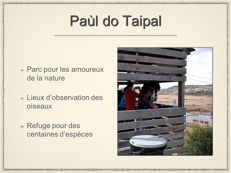 Paùl do Taipal Parc pour les amoureux de la nature