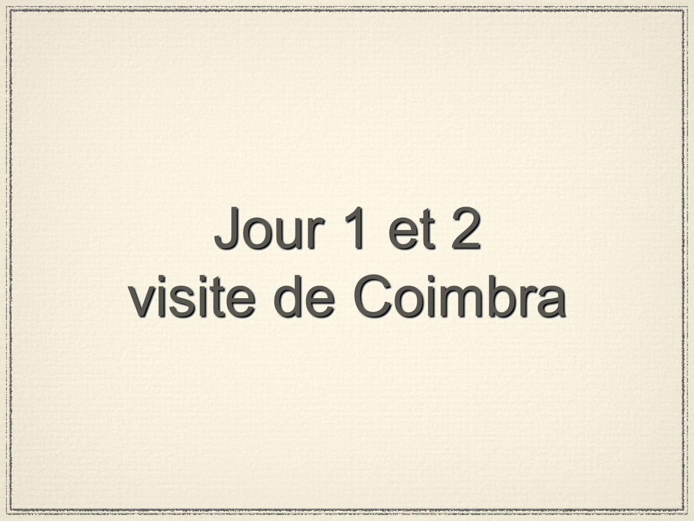 Jour 1 et 2 visite de Coimbra