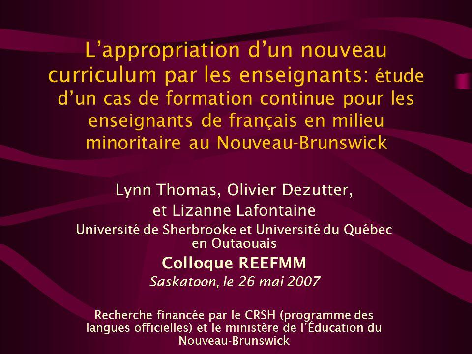 L'appropriation d'un nouveau curriculum par les enseignants: étude d'un cas de formation continue pour les enseignants de français en milieu minoritaire au Nouveau-Brunswick