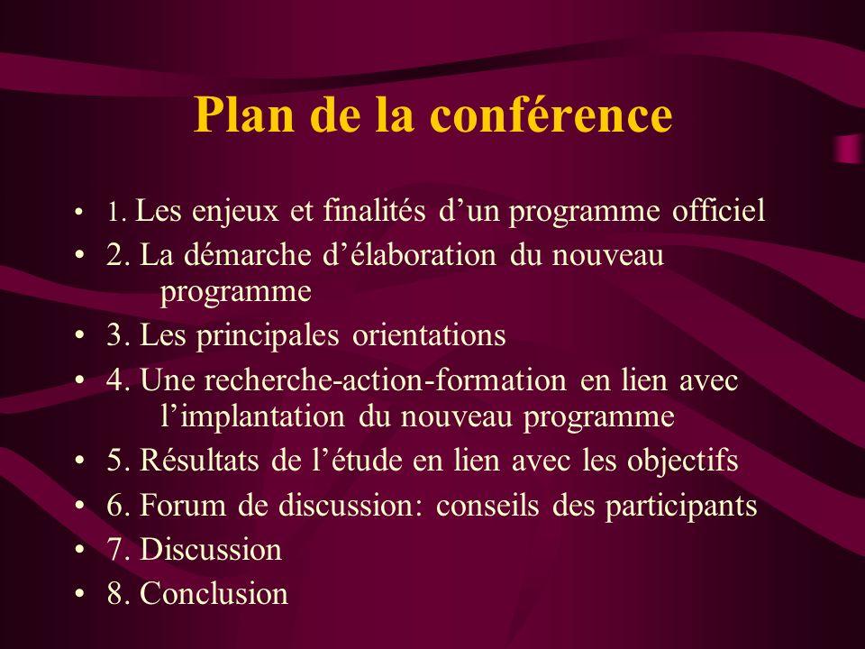 Plan de la conférence 1. Les enjeux et finalités d'un programme officiel. 2. La démarche d'élaboration du nouveau programme.