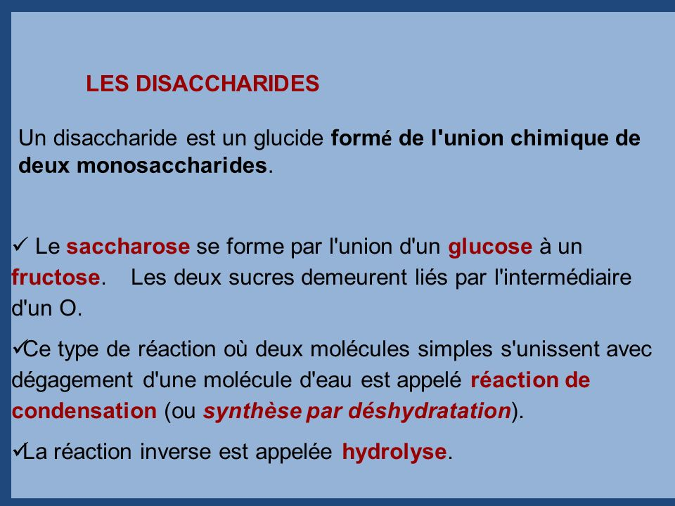 LES DISACCHARIDESUn disaccharide est un glucide formé de l union chimique de deux monosaccharides.