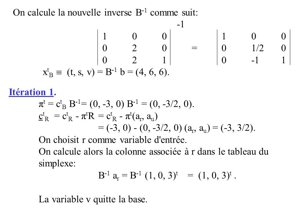 On calcule la nouvelle inverse B-1 comme suit: