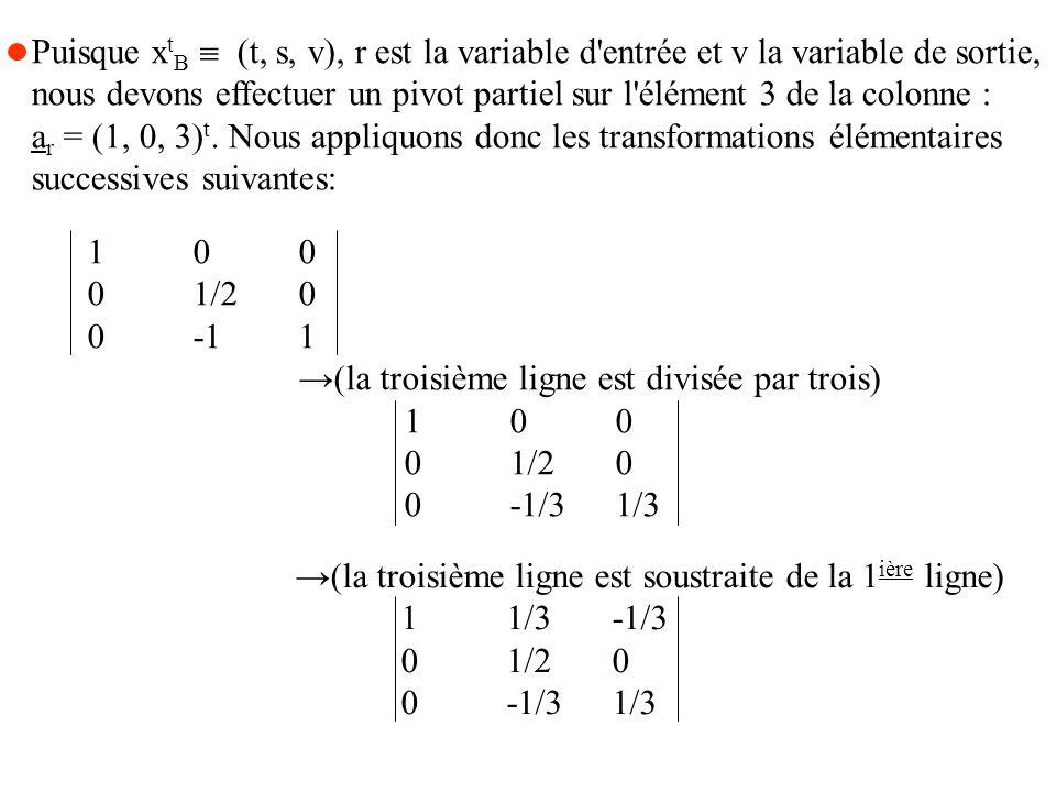 Puisque xtB  (t, s, v), r est la variable d entrée et v la variable de sortie,