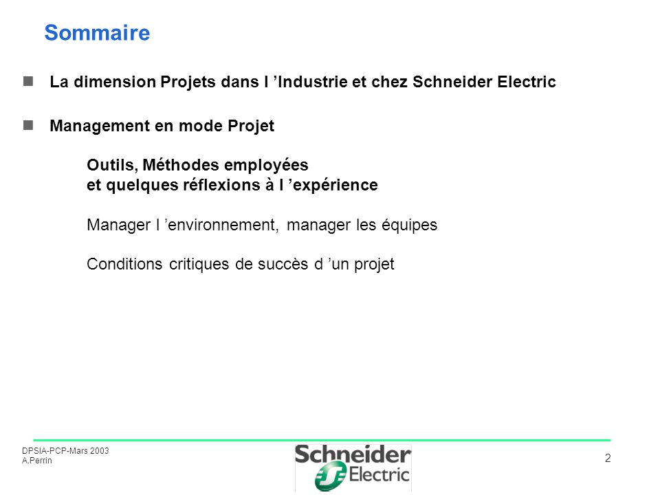 Sommaire La dimension Projets dans l 'Industrie et chez Schneider Electric.