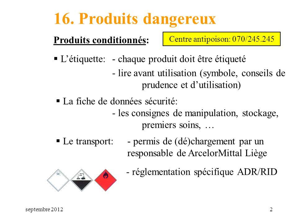 16. Produits dangereux Produits conditionnés: L'étiquette:
