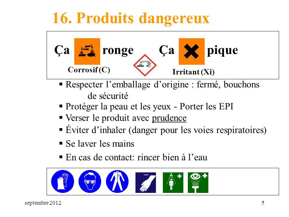 16. Produits dangereux Ça ronge Ça pique