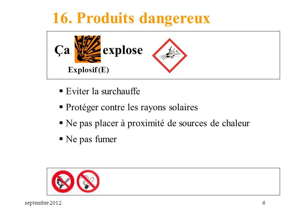 16. Produits dangereux Ça explose Eviter la surchauffe