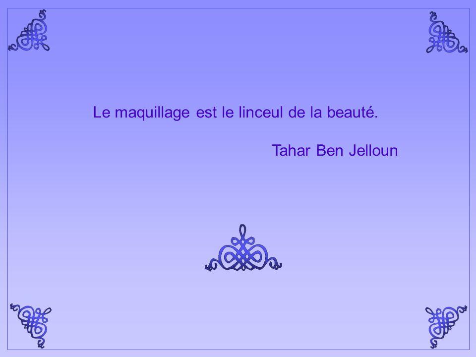 Le maquillage est le linceul de la beauté.