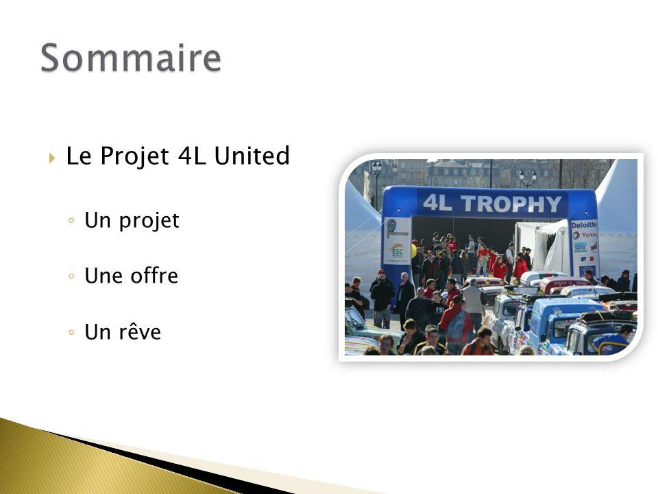 Sommaire Le Projet 4L United Un projet Une offre Un rêve