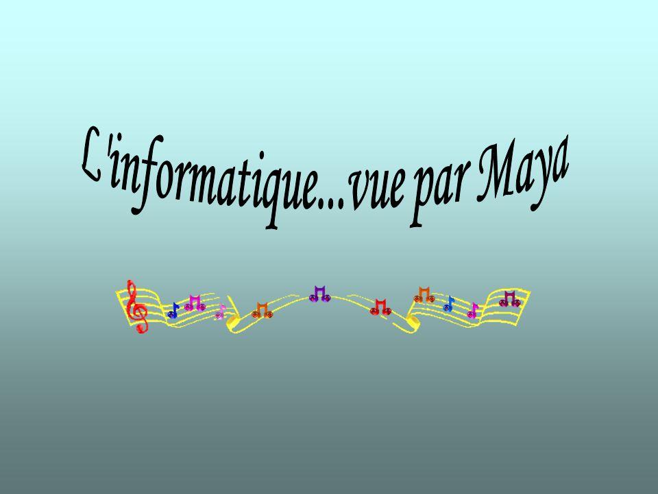 L informatique...vue par Maya
