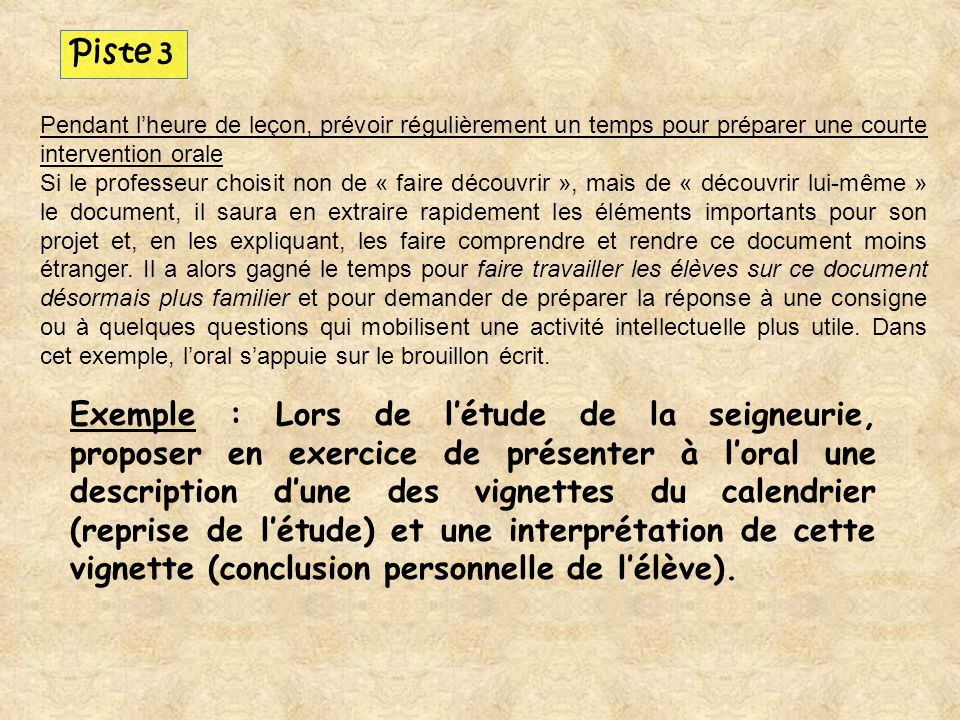 Piste 3 Pendant l'heure de leçon, prévoir régulièrement un temps pour préparer une courte intervention orale.