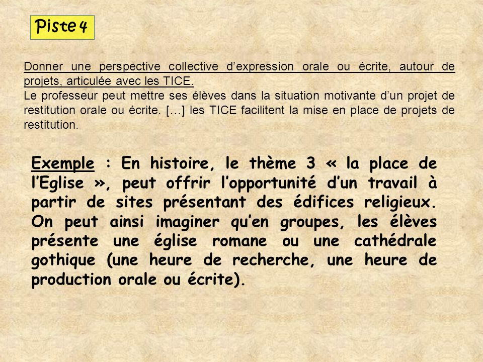 Piste 4 Donner une perspective collective d'expression orale ou écrite, autour de projets, articulée avec les TICE.
