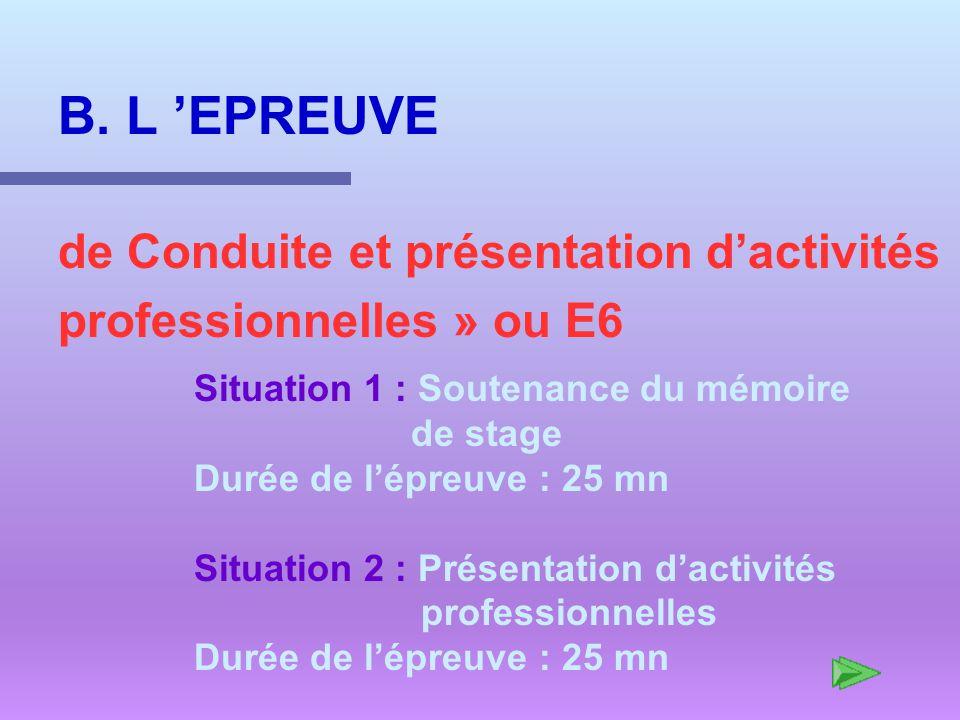 B. L 'EPREUVE de Conduite et présentation d'activités