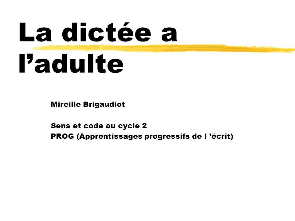 La dictée a l'adulte Mireille Brigaudiot Sens et code au cycle 2
