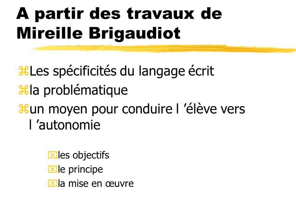 A partir des travaux de Mireille Brigaudiot