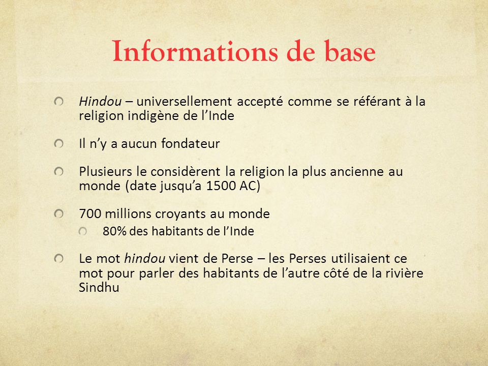 Informations de base Hindou – universellement accepté comme se référant à la religion indigène de l'Inde.