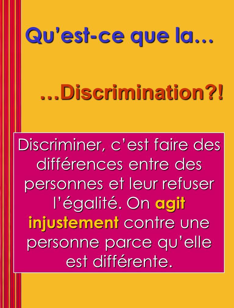 Qu'est-ce que la… …Discrimination !
