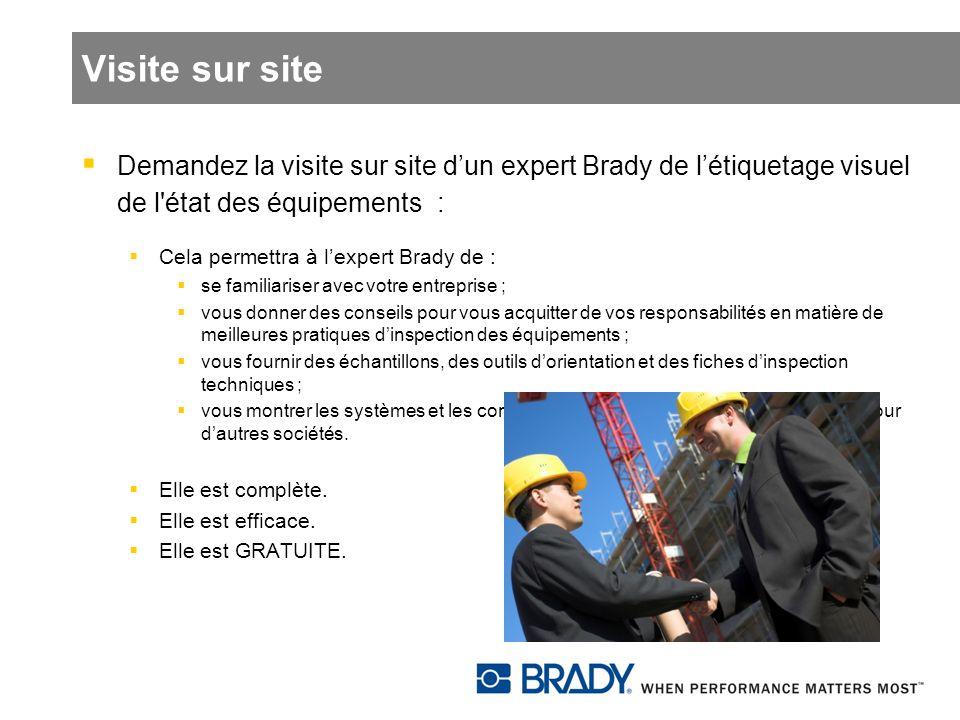 Visite sur site Demandez la visite sur site d'un expert Brady de l'étiquetage visuel de l état des équipements :