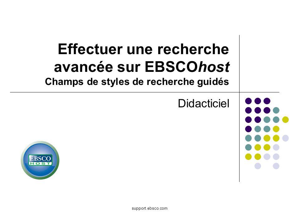 Effectuer une recherche avancée sur EBSCOhost Champs de styles de recherche guidés