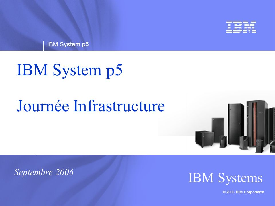 IBM System p5 Journée Infrastructure