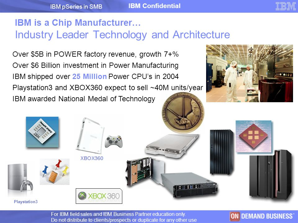 IBM is a Chip Manufacturer… Industry Leader Technology and Architecture