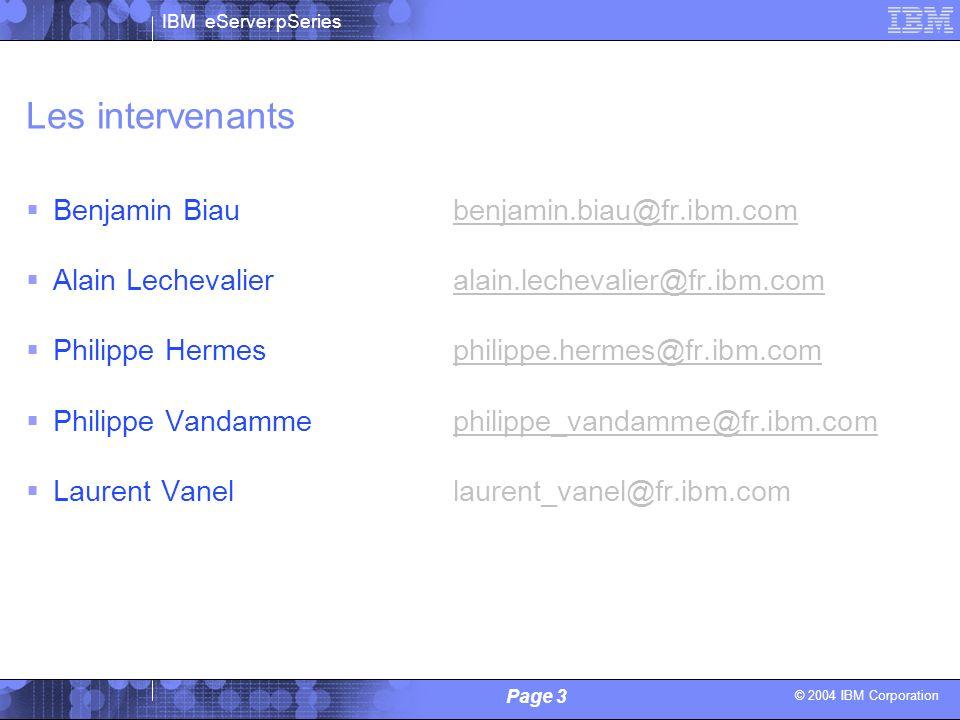 Les intervenants Benjamin Biau benjamin.biau@fr.ibm.com