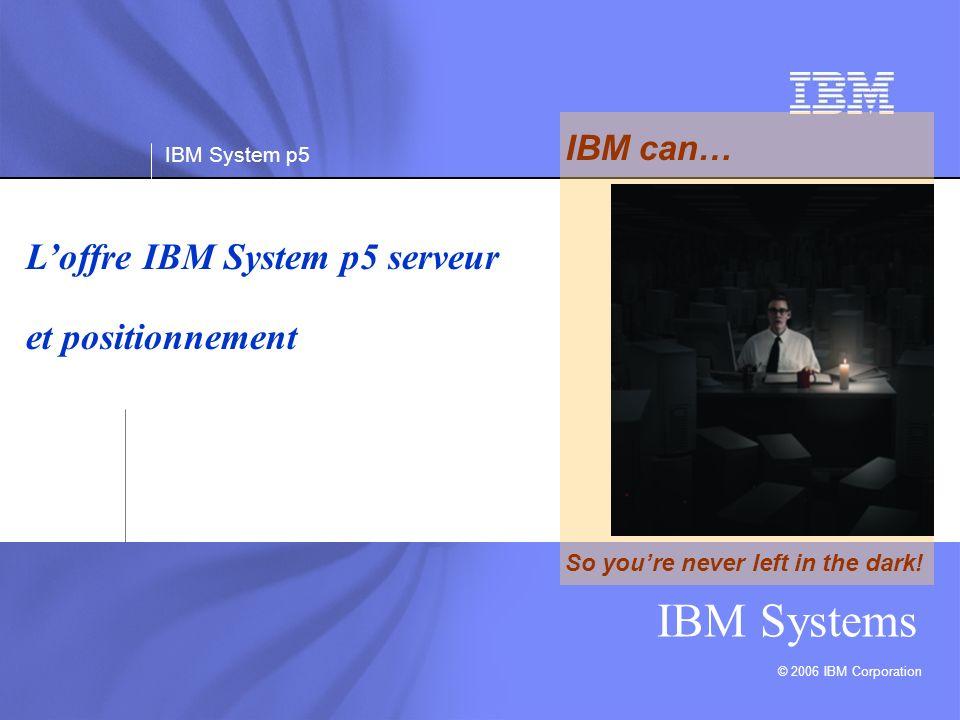 L'offre IBM System p5 serveur et positionnement