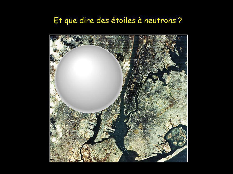 Et que dire des étoiles à neutrons
