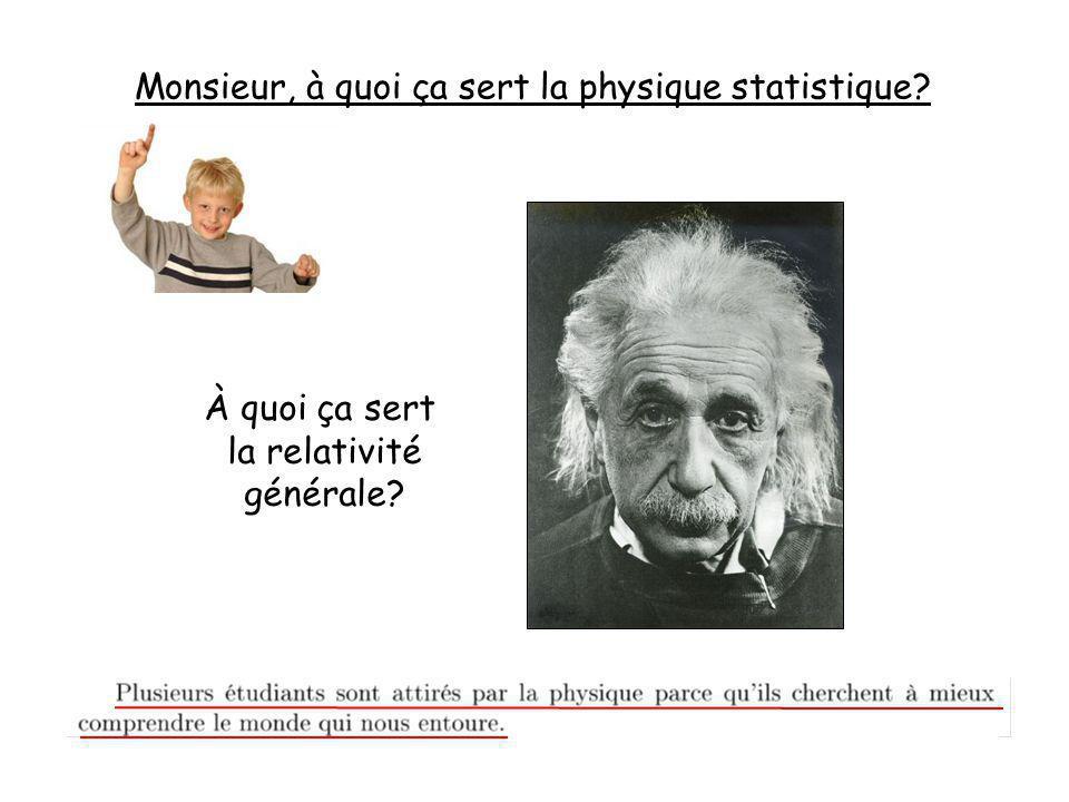 Monsieur, à quoi ça sert la physique statistique